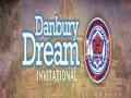 Danbury Dream Invitational- cancelled
